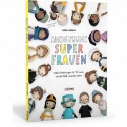 Amigurumi Superfrauen - Titel Amigurumi Superfrauen. Häkel-Anleitungen für 15 Frauen